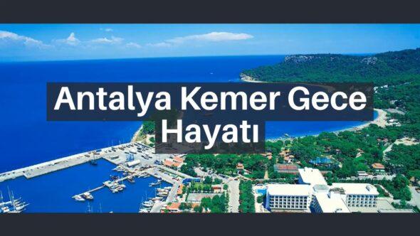 Antalya Kemer Gece Hayatı