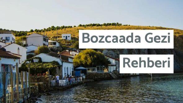 Bozcaada Gezi Rehberi- Gezilecek Yerler