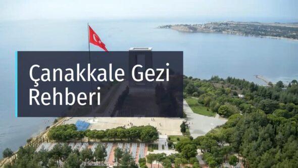 Çanakkale Gezi Rehberi – Gezilecek Yerler