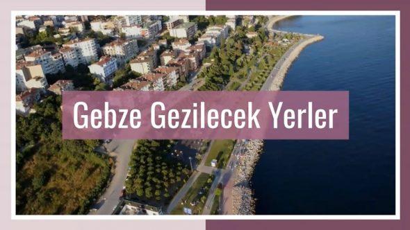 Gebze Gezilecek Yerler – Gezi Rehberi