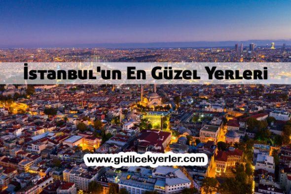 İstanbul'un En Güzel Yerleri (MUTLAKA GÖRMELİSİNİZ)