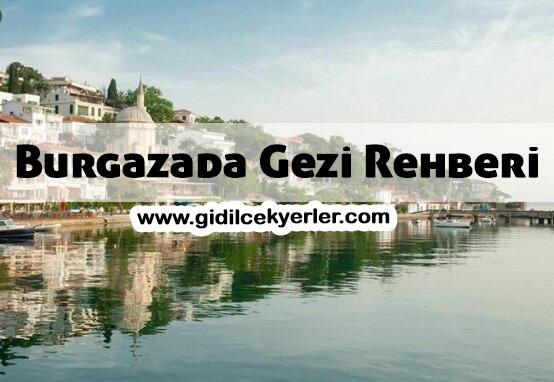 Burgazada Gezi Rehberi (NEREDEDİR)